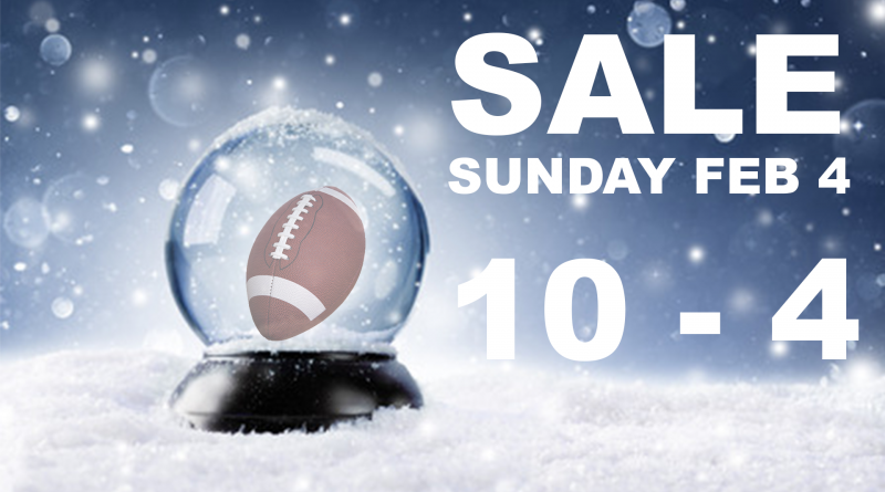 Sale Sunday February 4 10 am to 4 pm